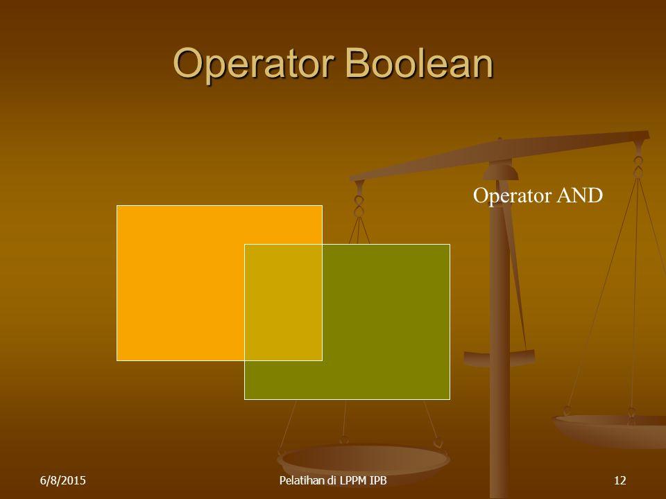 6/8/2015Pelatihan di LPPM IPB12 Operator Boolean Operator AND