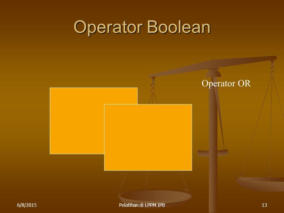 6/8/2015Pelatihan di LPPM IPB13 Operator Boolean Operator OR