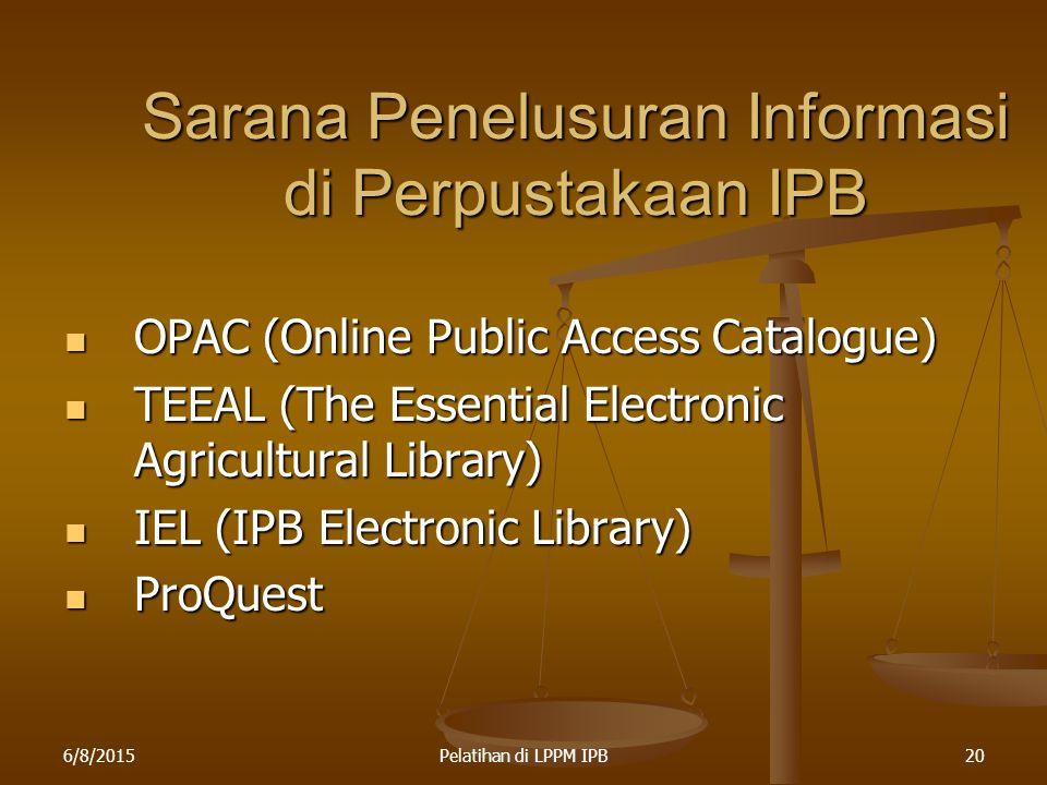 6/8/2015Pelatihan di LPPM IPB20 Sarana Penelusuran Informasi di Perpustakaan IPB OPAC (Online Public Access Catalogue) OPAC (Online Public Access Cata