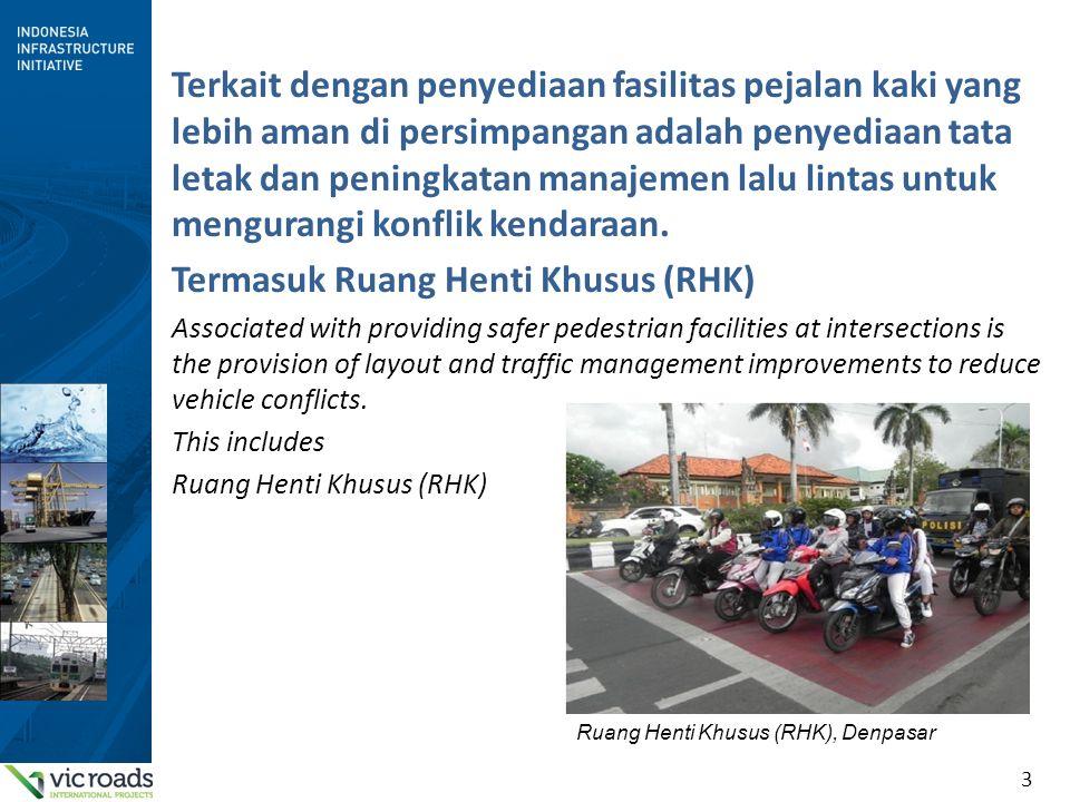 3 Terkait dengan penyediaan fasilitas pejalan kaki yang lebih aman di persimpangan adalah penyediaan tata letak dan peningkatan manajemen lalu lintas