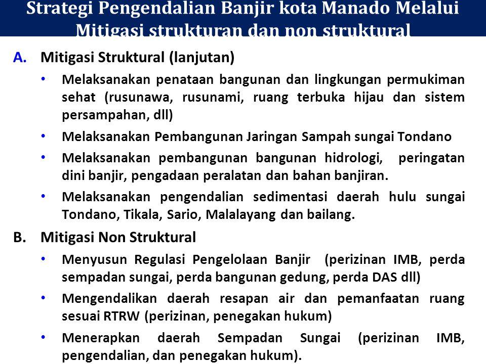 Strategi Pengendalian Banjir kota Manado Melalui Mitigasi strukturan dan non struktural PB A. Mitigasi Struktural 1.Mempertahankan dan merehabilitasi