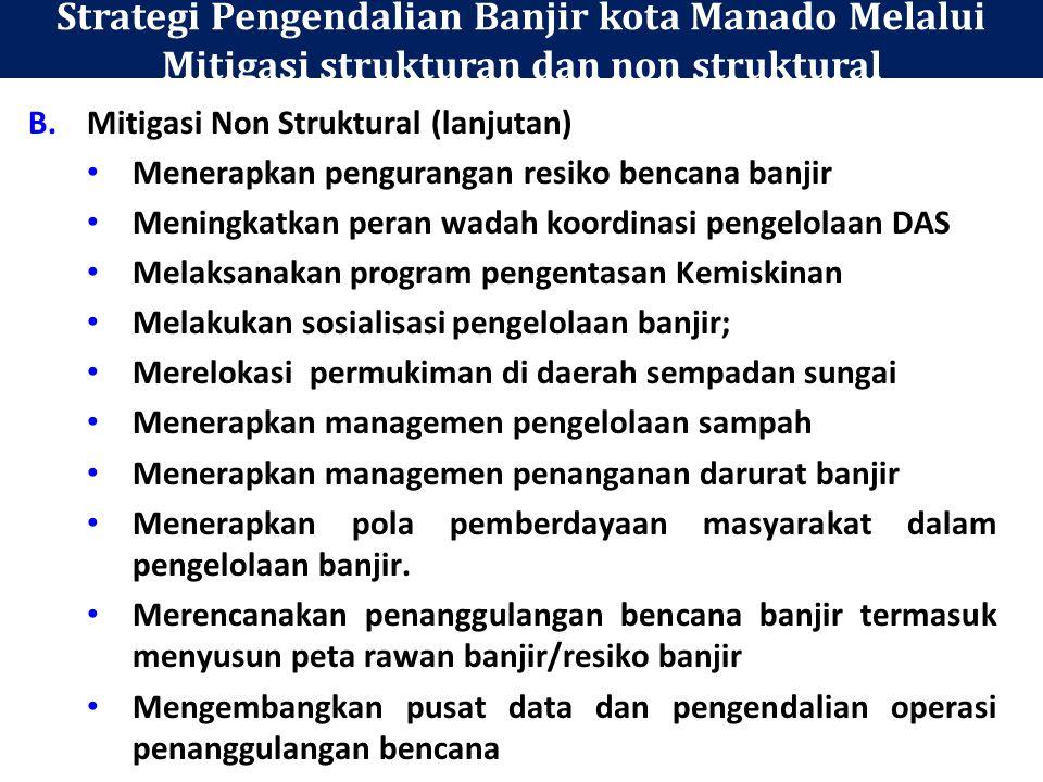Strategi Pengendalian Banjir kota Manado Melalui Mitigasi strukturan dan non struktural A.Mitigasi Struktural (lanjutan) Melaksanakan penataan banguna