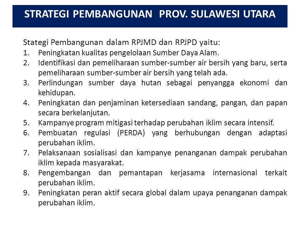 Stategi Pembangunan dalam RPJMD dan RPJPD yaitu: 1.Peningkatan kualitas pengelolaan Sumber Daya Alam.