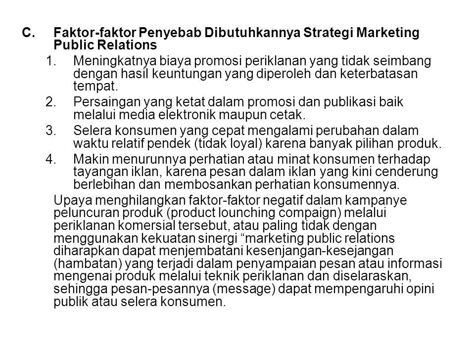 C. Faktor-faktor Penyebab Dibutuhkannya Strategi Marketing Public Relations 1.Meningkatnya biaya promosi periklanan yang tidak seimbang dengan hasil k
