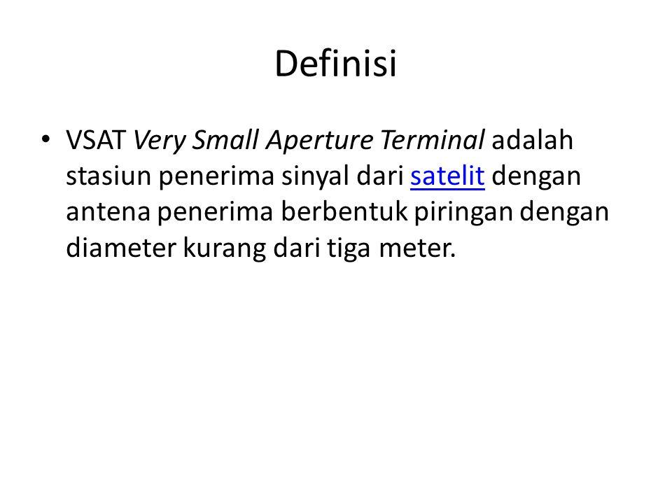 Definisi VSAT Very Small Aperture Terminal adalah stasiun penerima sinyal dari satelit dengan antena penerima berbentuk piringan dengan diameter kurang dari tiga meter.satelit