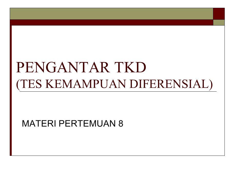 PENGANTAR TKD (TES KEMAMPUAN DIFERENSIAL) MATERI PERTEMUAN 8