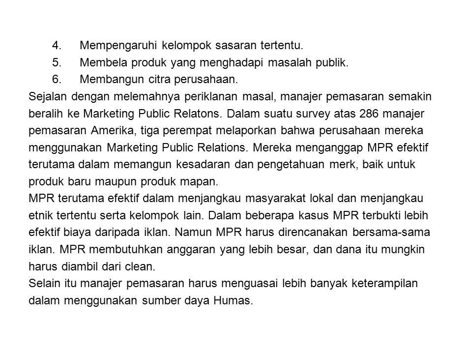 Perusahaan Gillete mensyaratkan tiap manajer merek agar memiliki batas anggaran untuk MPR dan memberi penjelasan mengapa tidak menggunakannya bila manajer tersebut tidak menggunakannya.