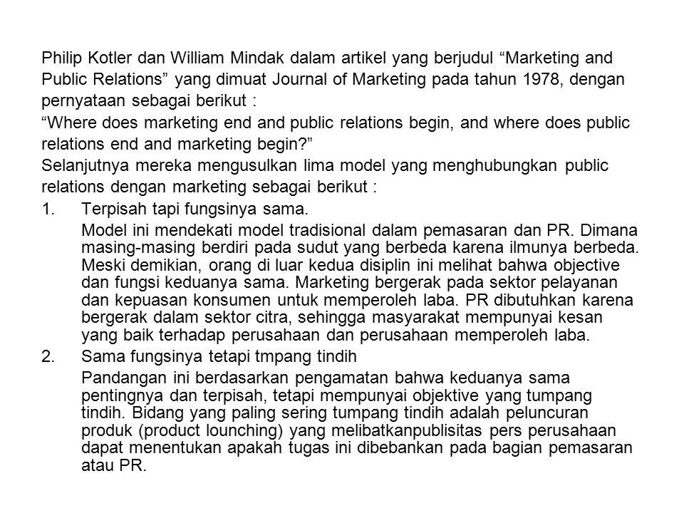 """Philip Kotler dan William Mindak dalam artikel yang berjudul """"Marketing and Public Relations"""" yang dimuat Journal of Marketing pada tahun 1978, dengan"""