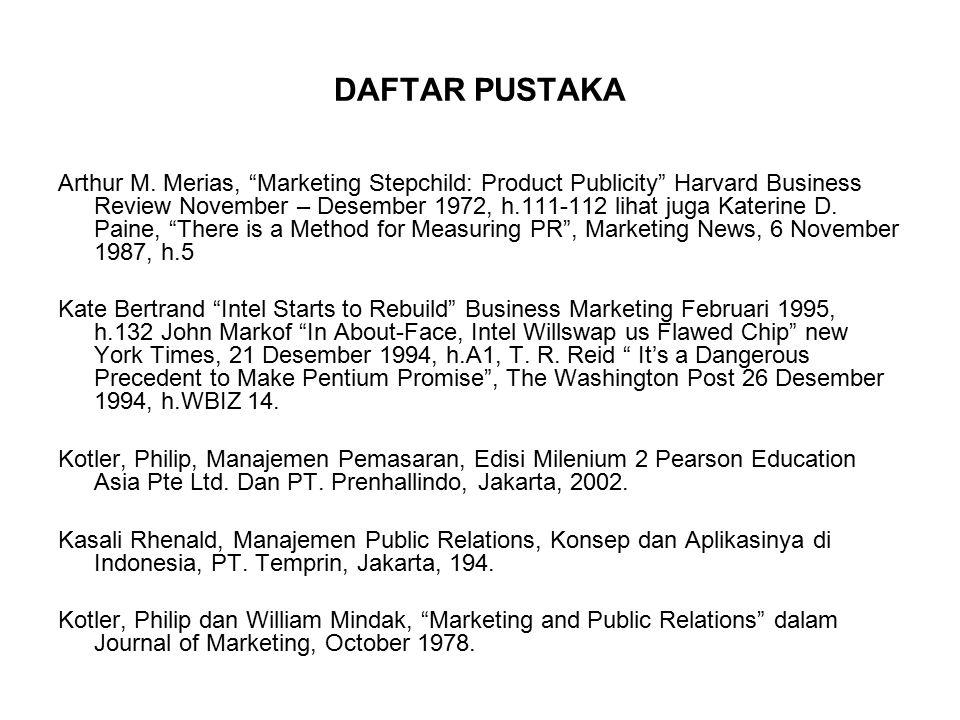 "DAFTAR PUSTAKA Arthur M. Merias, ""Marketing Stepchild: Product Publicity"" Harvard Business Review November – Desember 1972, h.111-112 lihat juga Kater"