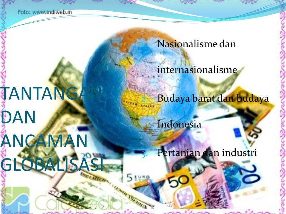 INDONESIA MENGHADAPI GLOBALISASI 1.Menghadapi Globalisasi EkonomiMenghadapi Globalisasi Ekonomi 2.Menghadapi Globalisasi Ilmu Pengetahuan dan TeknologiMenghadapi Globalisasi Ilmu Pengetahuan dan Teknologi 3.Menghadapi Globalisasi dalam Etika dan EfisiensiMenghadapi Globalisasi dalam Etika dan Efisiensi