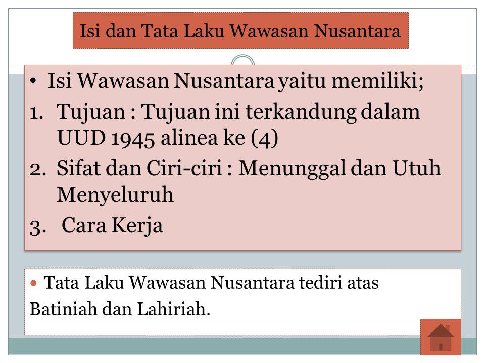 Tata Laku Wawasan Nusantara tediri atas Batiniah dan Lahiriah.