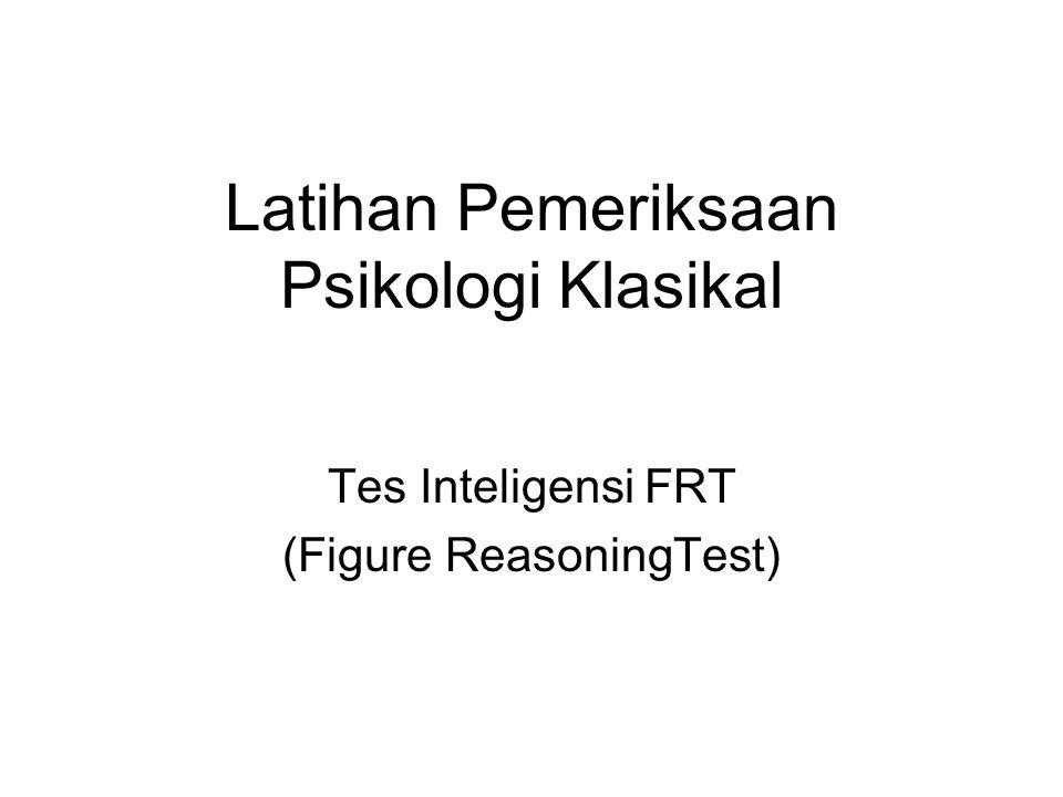 Latihan Pemeriksaan Psikologi Klasikal Tes Inteligensi FRT (Figure ReasoningTest)