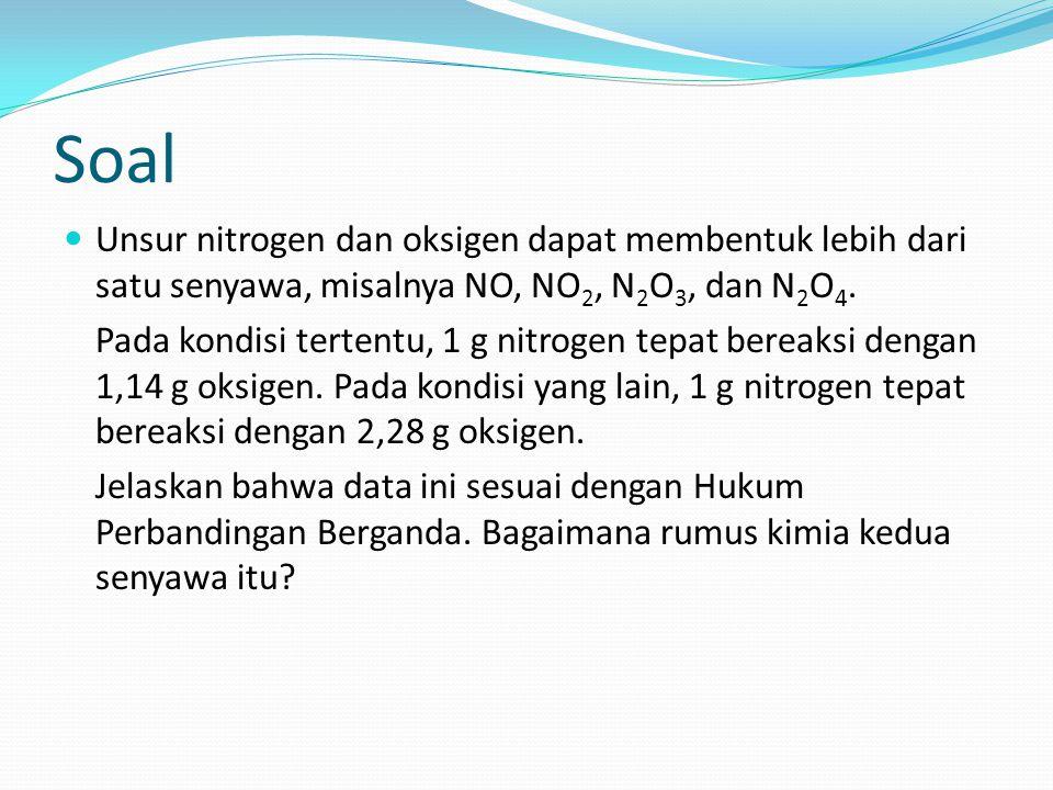 Soal Unsur nitrogen dan oksigen dapat membentuk lebih dari satu senyawa, misalnya NO, NO 2, N 2 O 3, dan N 2 O 4. Pada kondisi tertentu, 1 g nitrogen
