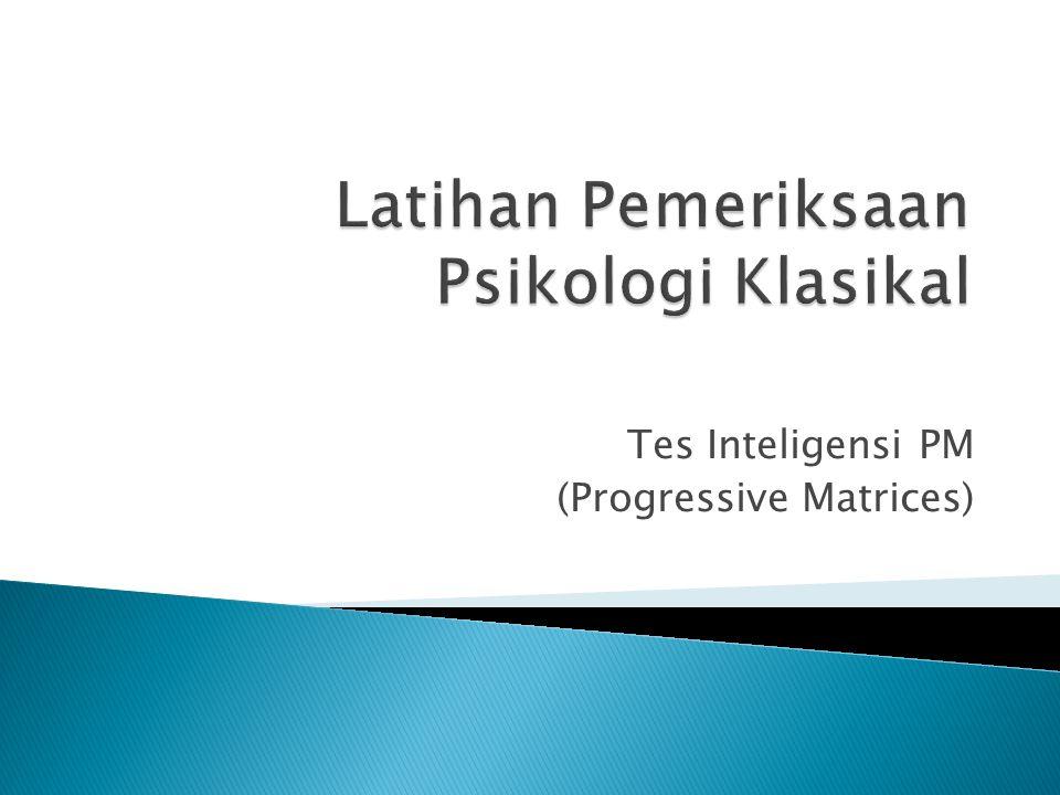  Mengenalkan pada mahasiswa bagaimana menuntun peserta tes secara klasikal dalam mengerjakan Tes Progressive Matrices, sehingga diperoleh data yang memadai untuk dapat diinterpretasikan.
