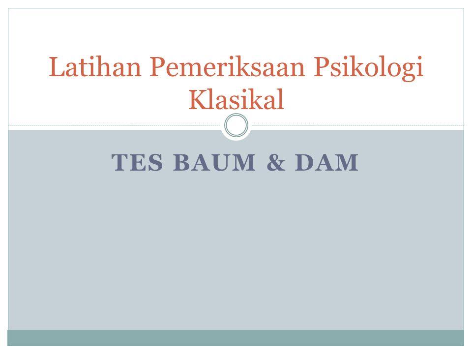 TES BAUM & DAM Latihan Pemeriksaan Psikologi Klasikal