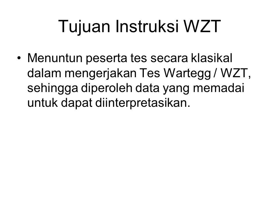 Tujuan Instruksi WZT Menuntun peserta tes secara klasikal dalam mengerjakan Tes Wartegg / WZT, sehingga diperoleh data yang memadai untuk dapat diinte