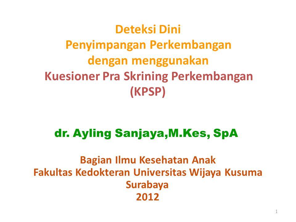 Deteksi Dini Penyimpangan Perkembangan dengan menggunakan Kuesioner Pra Skrining Perkembangan (KPSP) dr.