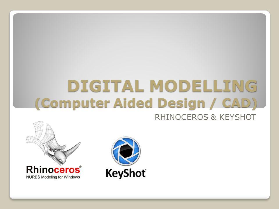 DIGITAL MODELLING (Computer Aided Design / CAD) RHINOCEROS & KEYSHOT