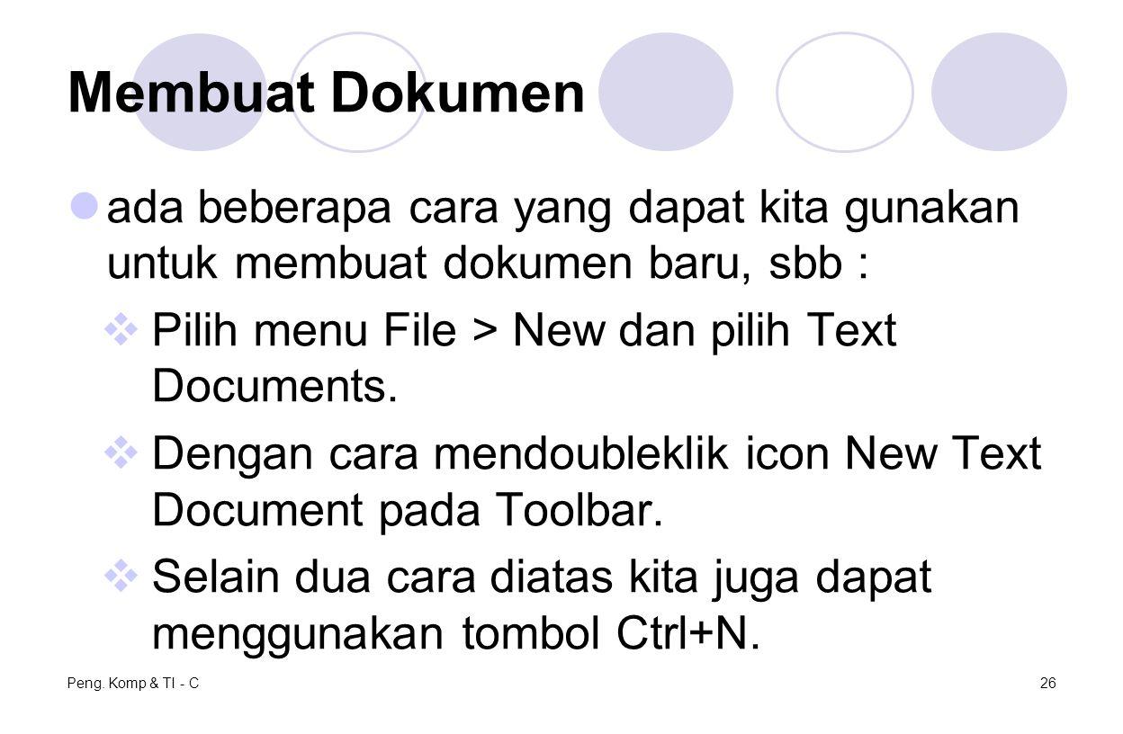 Membuat Dokumen ada beberapa cara yang dapat kita gunakan untuk membuat dokumen baru, sbb :  Pilih menu File > New dan pilih Text Documents.  Dengan