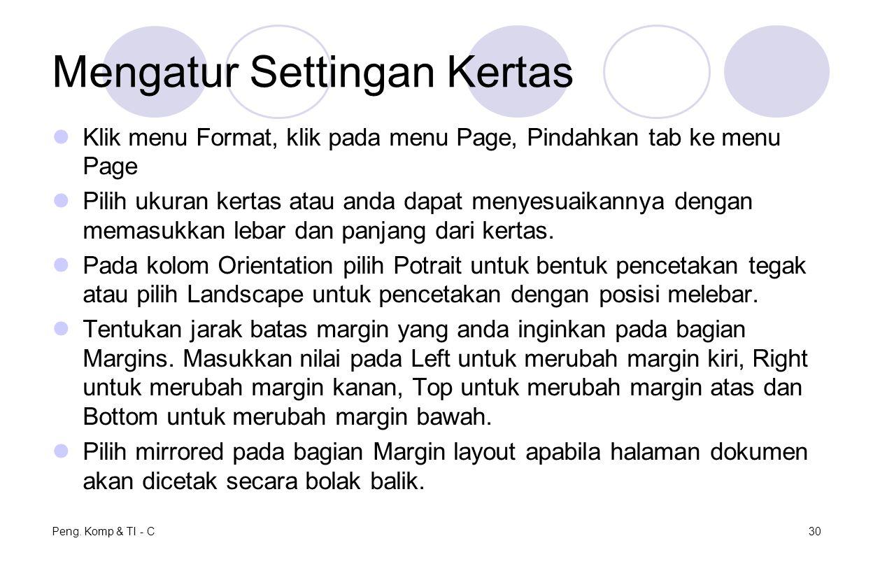 Mengatur Settingan Kertas Klik menu Format, klik pada menu Page, Pindahkan tab ke menu Page Pilih ukuran kertas atau anda dapat menyesuaikannya dengan
