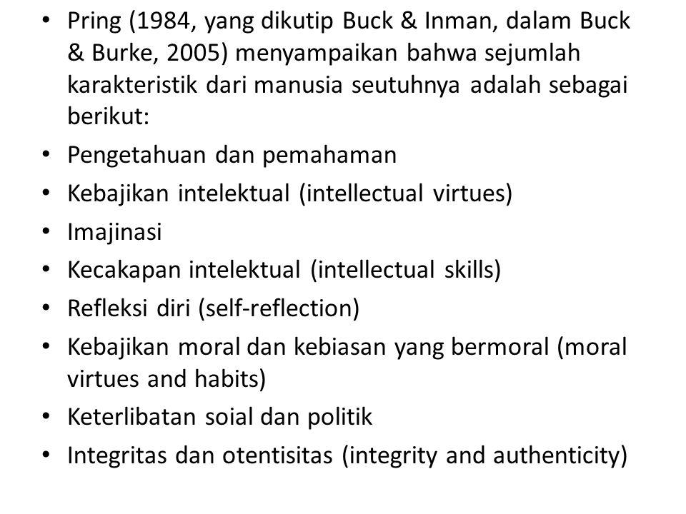 Pring (1984, yang dikutip Buck & Inman, dalam Buck & Burke, 2005) menyampaikan bahwa sejumlah karakteristik dari manusia seutuhnya adalah sebagai beri
