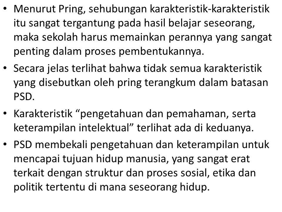Menurut Pring, sehubungan karakteristik-karakteristik itu sangat tergantung pada hasil belajar seseorang, maka sekolah harus memainkan perannya yang s