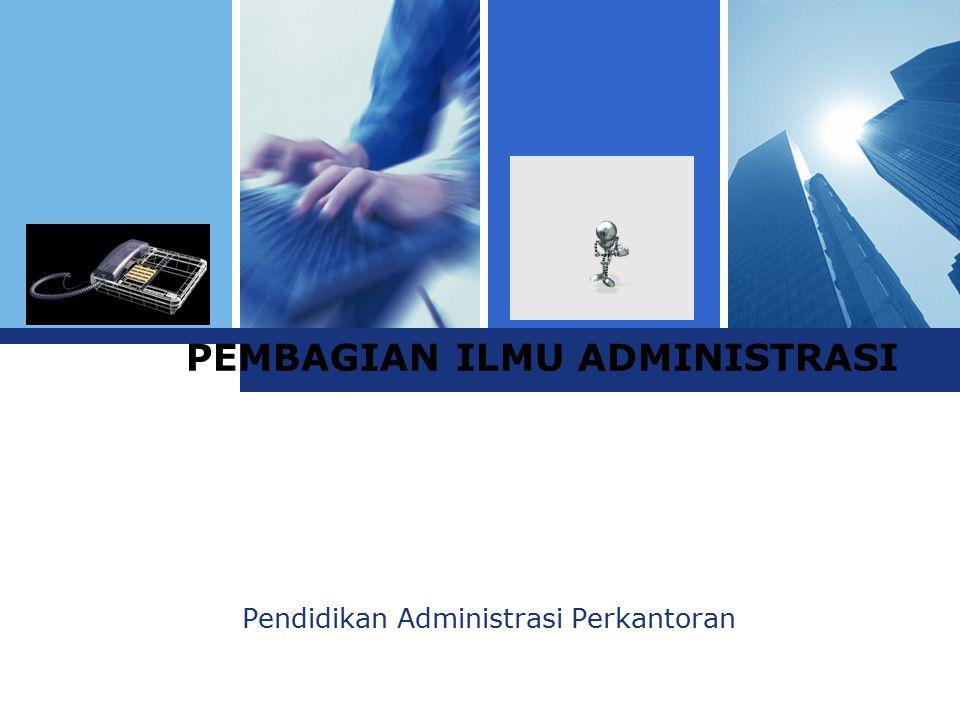 L o g o PEMBAGIAN ILMU ADMINISTRASI Pendidikan Administrasi Perkantoran