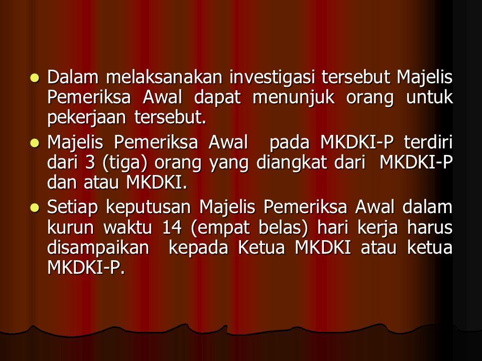 Dalam melaksanakan investigasi tersebut Majelis Pemeriksa Awal dapat menunjuk orang untuk pekerjaan tersebut. Dalam melaksanakan investigasi tersebut