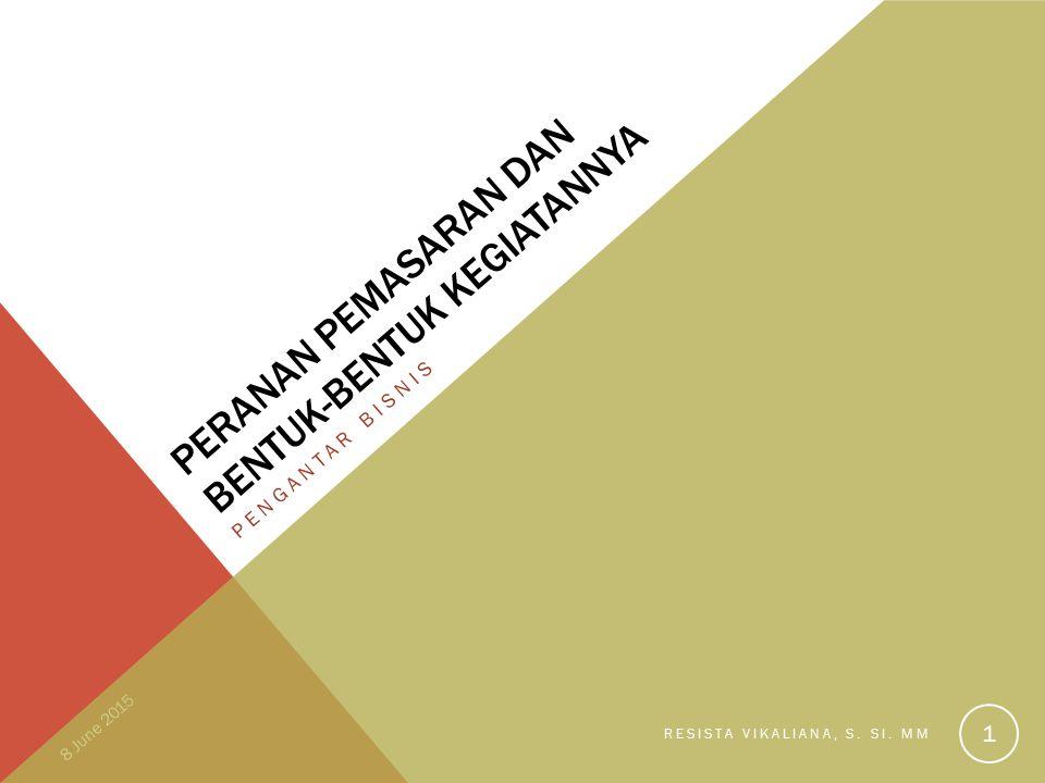 FUNGSI PEMASARAN Organisasi penghasil produk/ jasa PEMASARANKonsumen 8 June 2015 RESISTA VIKALIANA, S.