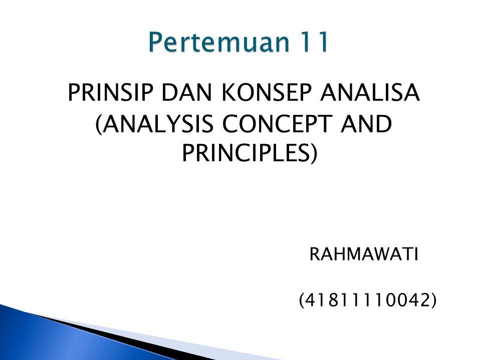 PRINSIP DAN KONSEP ANALISA (ANALYSIS CONCEPT AND PRINCIPLES) RAHMAWATI (41811110042)