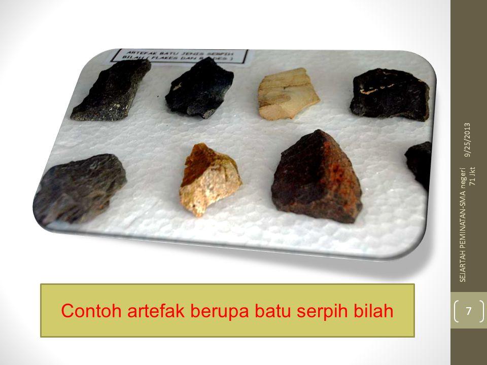 Contoh artefak berupa batu serpih bilah 9/25/2013 7 SEJARTAH PEMINATAN-SMA negeri 71 Jkt