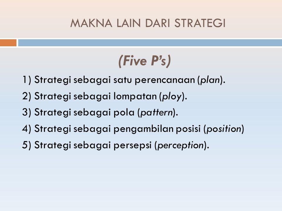  Tidak ada satu model perencanaan strategis yang sempurna untuk setiap organisasi.