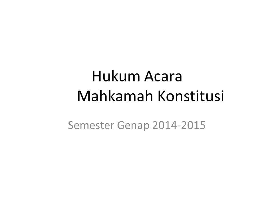 Hukum Acara Mahkamah Konstitusi Semester Genap 2014-2015