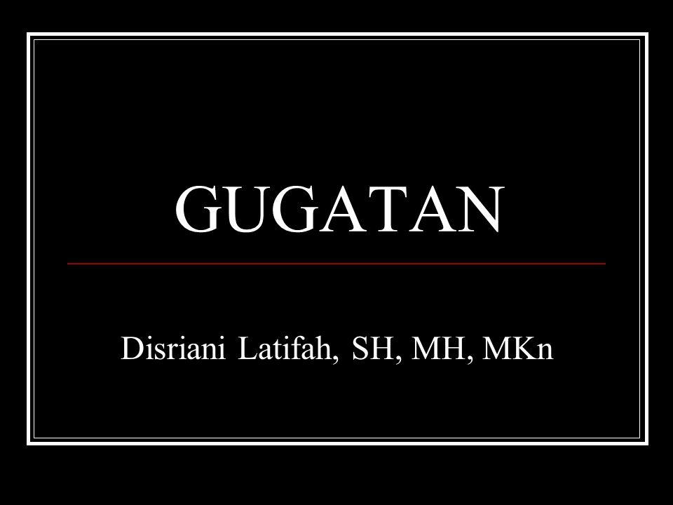 GUGATAN Disriani Latifah, SH, MH, MKn