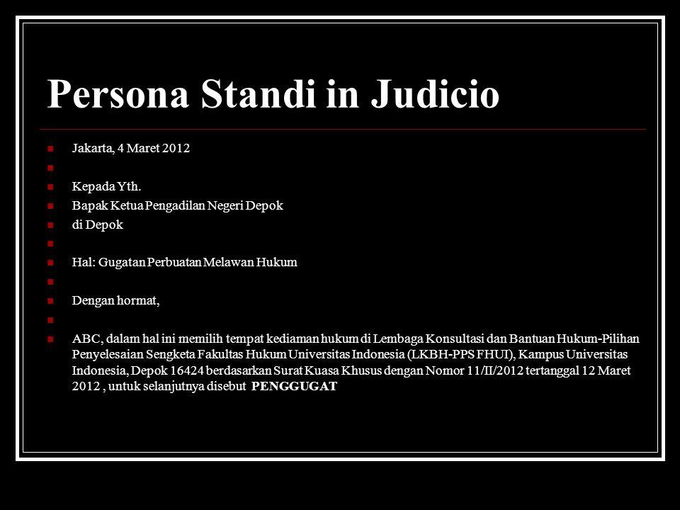 Persona Standi in Judicio Jakarta, 4 Maret 2012 Kepada Yth. Bapak Ketua Pengadilan Negeri Depok di Depok Hal: Gugatan Perbuatan Melawan Hukum Dengan h