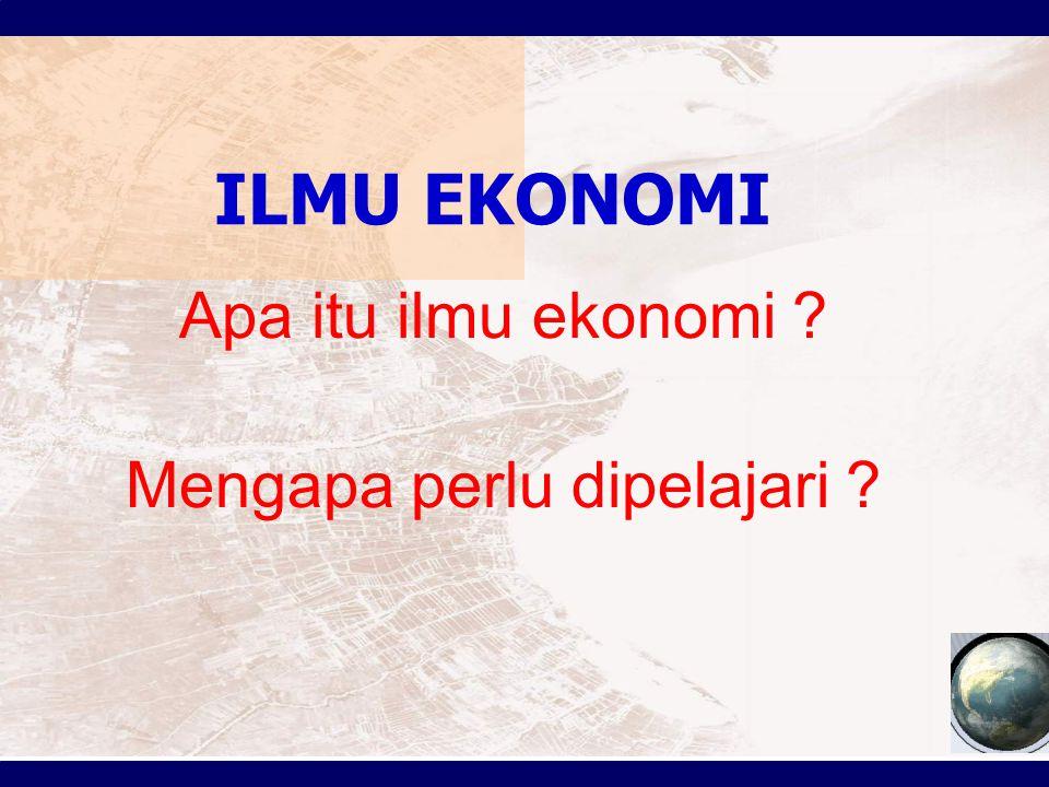 ILMU EKONOMI Istilah 'ekonomi' berasal dari bahasa Yunani asal kata 'oikosnamos' atau oikonomia' yang artinya 'manajemen urusan rumah-tangga', khususnya penyediaan dan administrasi pendapatan.