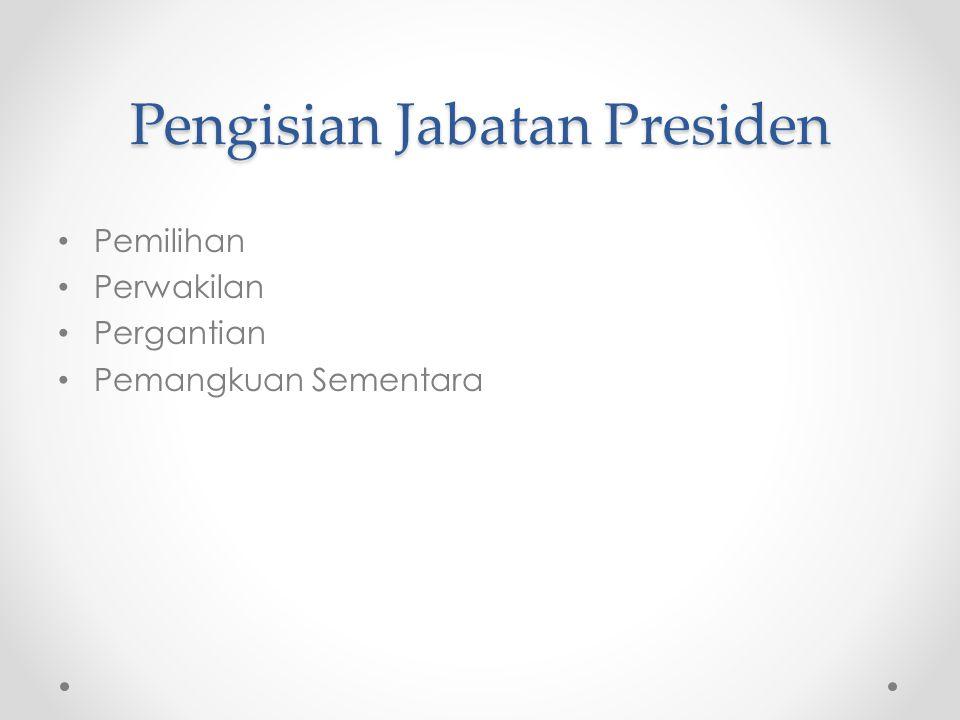 Pengisian Jabatan Presiden Pemilihan Perwakilan Pergantian Pemangkuan Sementara