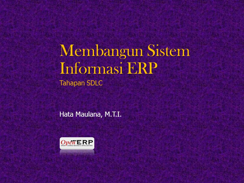 Membangun Sistem Informasi ERP Tahapan SDLC Hata Maulana, M.T.I.
