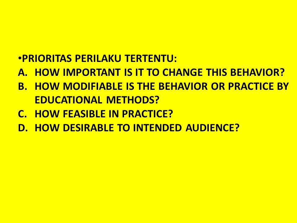 PRIORITAS PERILAKU TERTENTU: A.HOW IMPORTANT IS IT TO CHANGE THIS BEHAVIOR.