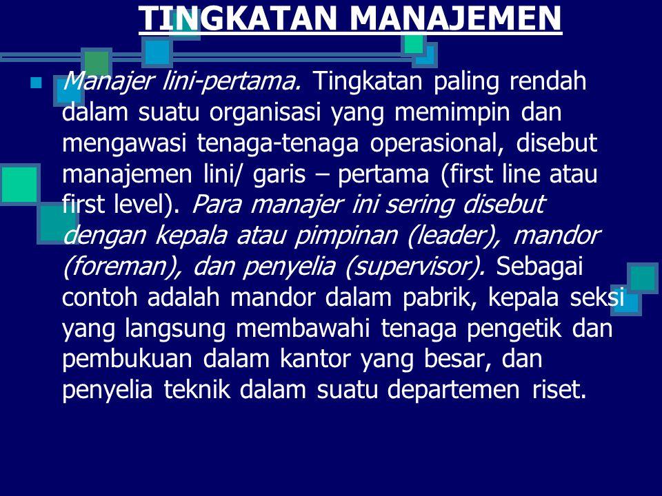 Manajer menengah.Manajemen menengah dapat meliputi beberapa tingkatan dalam suatu organisasi.