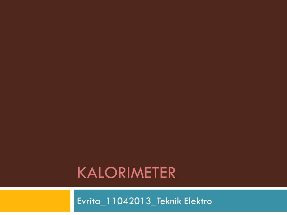 KALORIMETER Evrita_11042013_Teknik Elektro