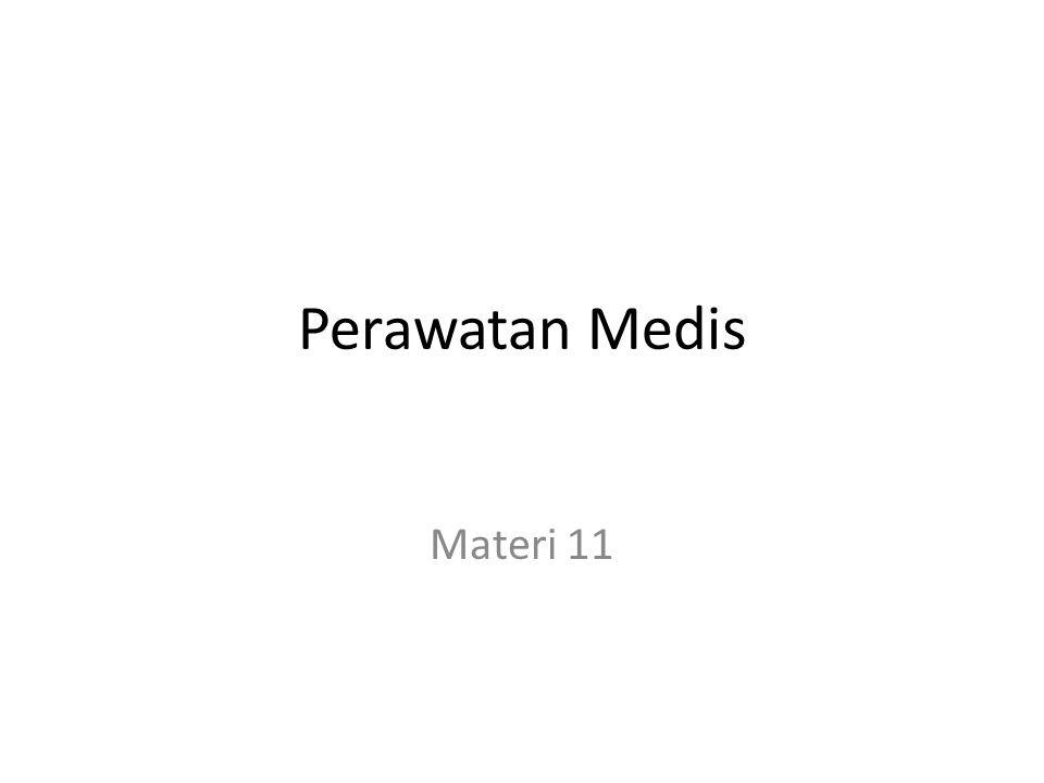 Perawatan Medis Materi 11