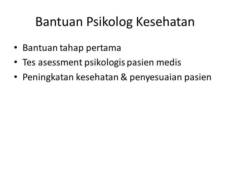 Bantuan Psikolog Kesehatan Bantuan tahap pertama Tes asessment psikologis pasien medis Peningkatan kesehatan & penyesuaian pasien