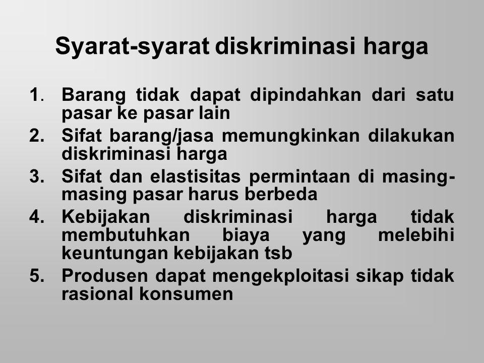 Contoh kebijakan diskriminasi harga 1.Penetapan tarif listrik yang berbeda oleh PLN 2.Tarif yang berbeda yg ditetapkan oleh dokter, kansultan akuntansi, konsultan hukum dll 3.Kebijakan harga domestik dan harga di pasar luar negeri