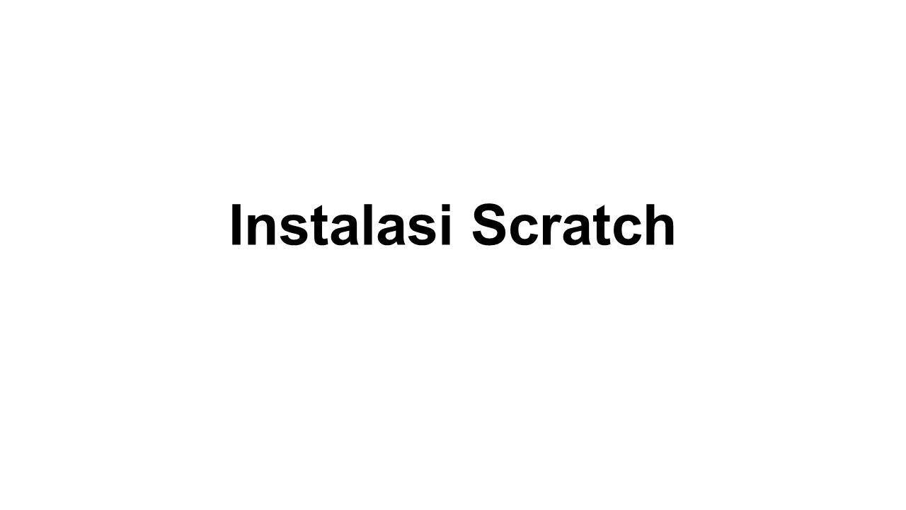 Instalasi Scratch