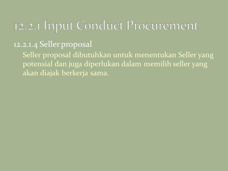 12.2.1.4 Seller proposal Seller proposal dibutuhkan untuk menentukan Seller yang potensial dan juga diperlukan dalam memilih seller yang akan diajak b