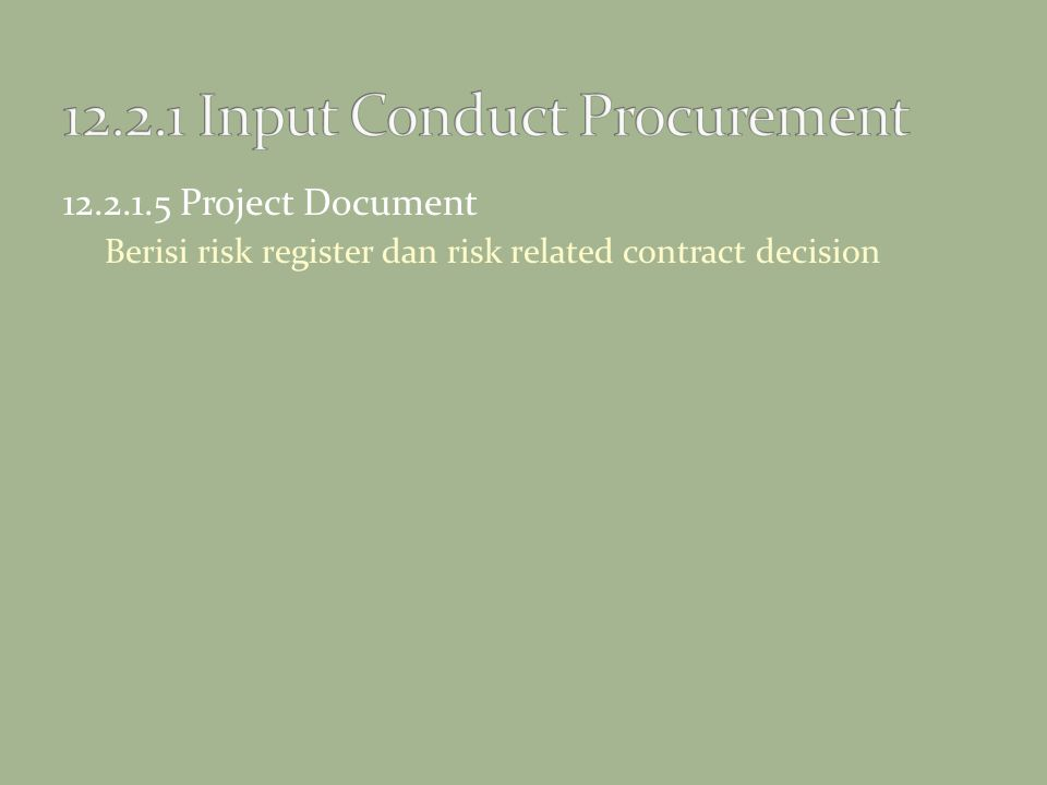 12.2.1.5 Project Document Berisi risk register dan risk related contract decision