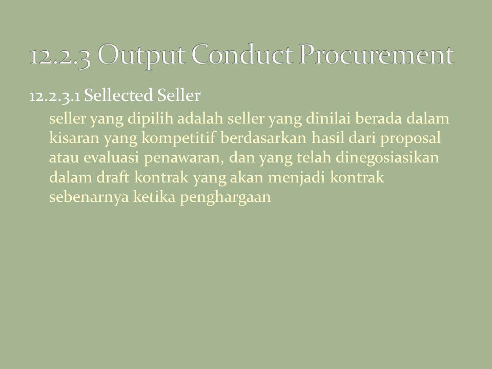 12.2.3.1 Sellected Seller seller yang dipilih adalah seller yang dinilai berada dalam kisaran yang kompetitif berdasarkan hasil dari proposal atau eva