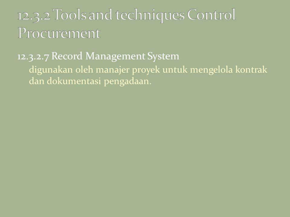 12.3.2.7 Record Management System digunakan oleh manajer proyek untuk mengelola kontrak dan dokumentasi pengadaan.