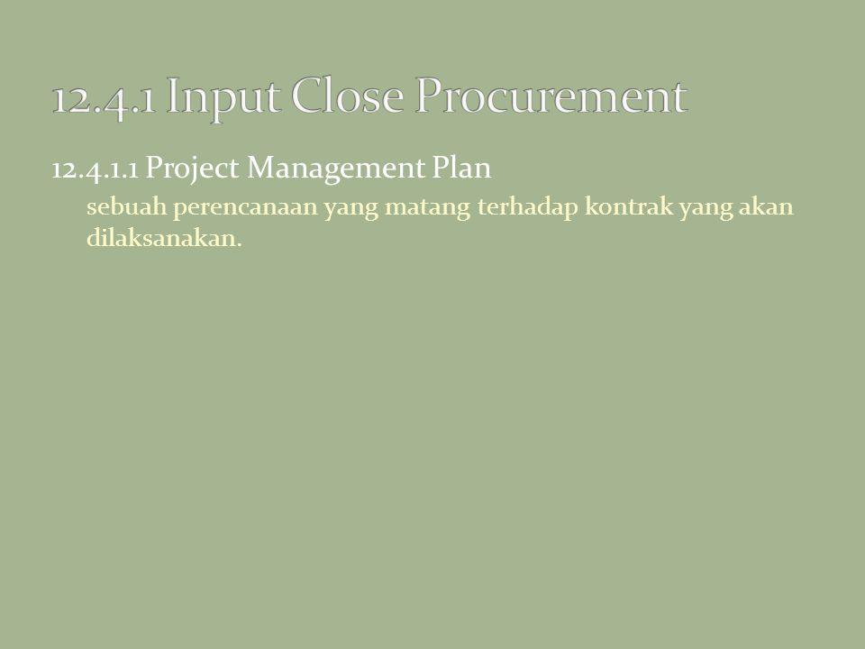 12.4.1.1 Project Management Plan sebuah perencanaan yang matang terhadap kontrak yang akan dilaksanakan.
